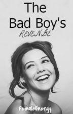 The Bad Boy's Revenge by FemaleEnergy