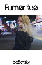 Fumer tue | sw by buchxnan