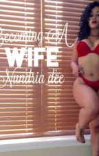 Becoming A Wife by nundria_dee