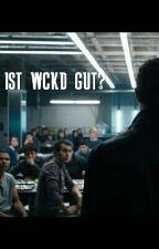 Ist WCKD gut? || Minho FF  by moondailyinthemaze