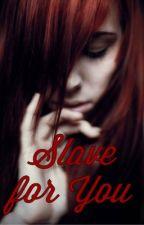 Slave for You (BDSM) by robotdog326