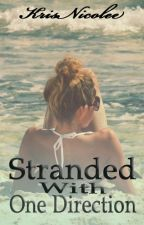 Stranded With One Direction -ON HOLD- by krisnicolee