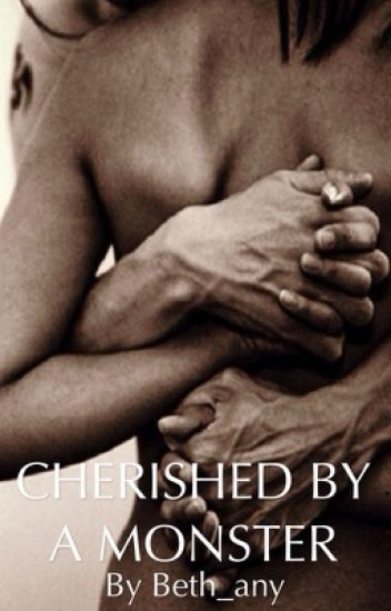 CHERISHED BY A MONSTER