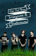 Fall Out Boy Imagines & Preferences by TheImpalasOil