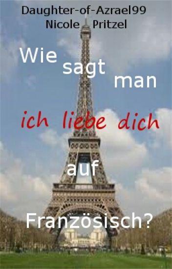 ich bin verliebt in dich auf Französisch