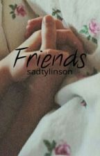 Friends ¤ l.s by sadtylinson