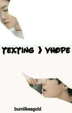 texting 》vhope by burnlikeagold