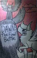 Dawn: The Final Battle by birdsarecute123