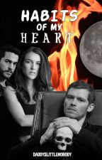 Habits Of My Heart (Klaus Mikaelson) [2] by SparkleNinja_17