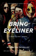 Bring Eyeliner (The Emo Trinity  + Tøp) [COMPLETED-ish] by lovely_thranduil