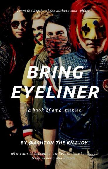 Bring Eyeliner (The Emo Trinity  + Tøp) #wattys2016