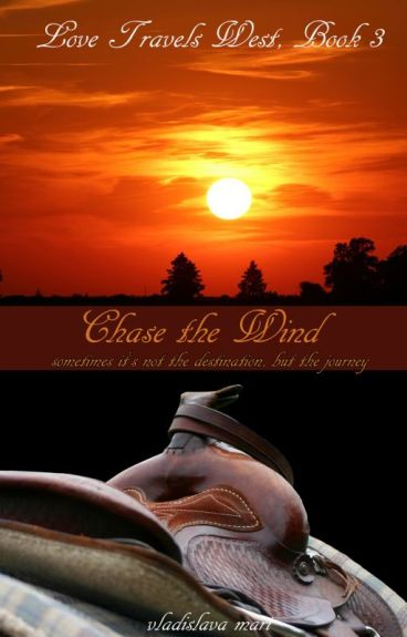 Chase the Wind (Love Travels West, Book 3)
