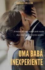 Uma Babá Inexperiente by Layssa-kallena