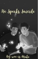 He Speaks Suicide (Phan AU) by woe-is-Muke
