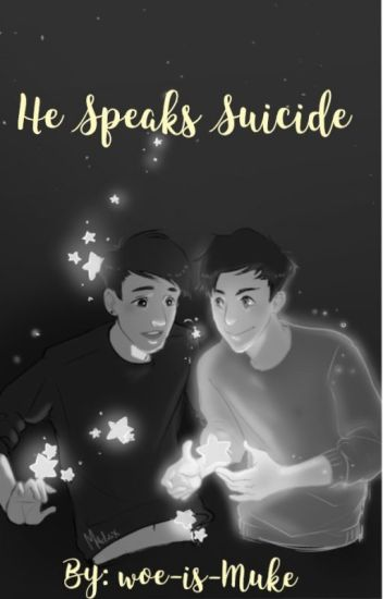 He Speaks Suicide (Phan AU)