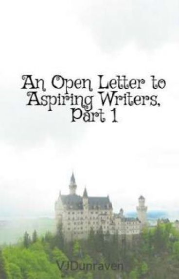 An Open Letter to Aspiring Writers by VJDunraven