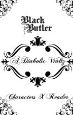 Black Butler - A Diabolic Waltz (Characters x Reader ITA) by darkblue_moon