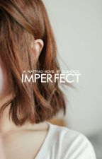 Imperfect by ellanor24