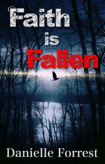 Faith is Fallen (Broken Fantasies Series)
