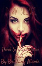 Dark Silence (Dark Silence Series: Book 1) by Nikki_Rose_