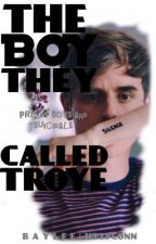 the boy they called troye by -spookyy