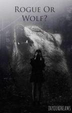 Rogue or Wolf? (svensk) (söliga uppdateringar) by Felicia100