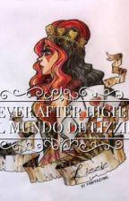 Ever after high: el mundo de Lizzie [Cancelada] by _Aletz_