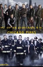 Part of us (Chicago P.D. & Chicago Fire) by DarylDloves