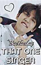 That One Singer || BYUN BAEKHYUN by BaeTaeLay