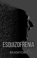 Esquizofrenia by RavenYoru
