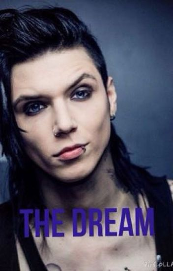 The Dream (Andy Biersack X Reader)
