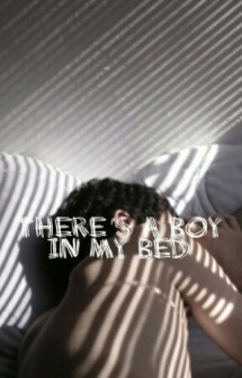 There's A Boy in my Bed (BoyxBoy)