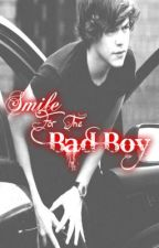Smile For The Bad Boy. (Harry Styles FanFic) by InfintyDirectionersk
