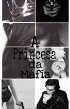 A Princesa da Máfia by AVeggieDreamer