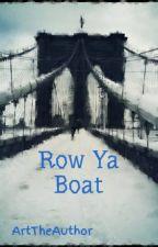 Row Ya Boat by ArtTheAuthor