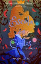 A escola dos contos- Livro 2 by Mariaedavril