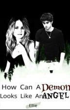How Can A Demon Looks Like An Angel? » Z.M. by -littlepsycho-