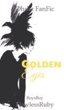 Golden Eyes(OHSHC Fanfiction)(BoyxBoy) by FlawlessRuby