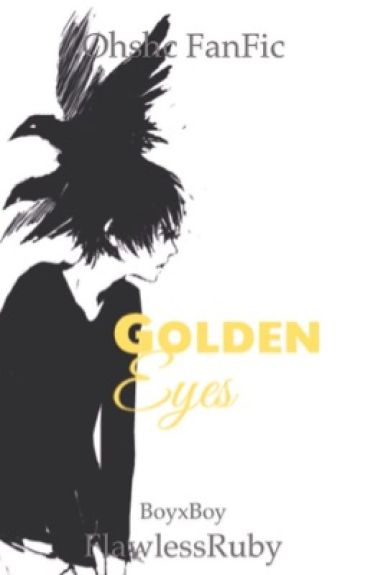 Golden Eyes(OHSHC Fanfiction)(BoyxBoy)