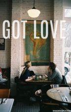 Got Love. by shadesofoceans