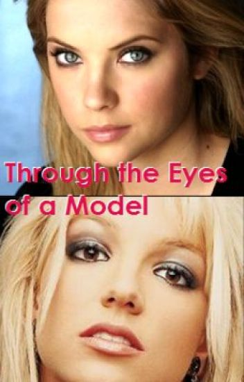 Through the Eyes of a Model