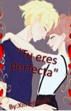 """""""Tu eres perfecta.."""" [FanFic Corazón de Melón] by XimenNath"""