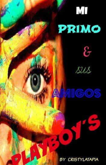 Mi Primo y Sus Amigos Playboys