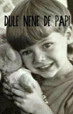 Dulce nene de papi.(Larry stylinson ) by larryXJ