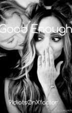 Good Enough by nxrryxjerrie