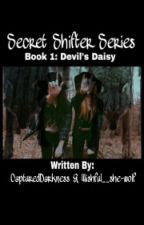 Secret Shifter Series Book 1: Devil's Daisy by CapturedDarkness