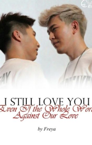 I Still Love You Even If the Whole World Against Our Love [UNDER REVISION]