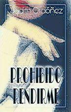 Prohibido Rendirme (Editando) by Yuudiitth