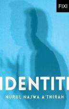 IDENTITI - sebuah novel Nurul Najwa A'thirah by BukuFixi