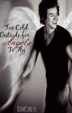 too cold outside for angels to fly by DemCurlss